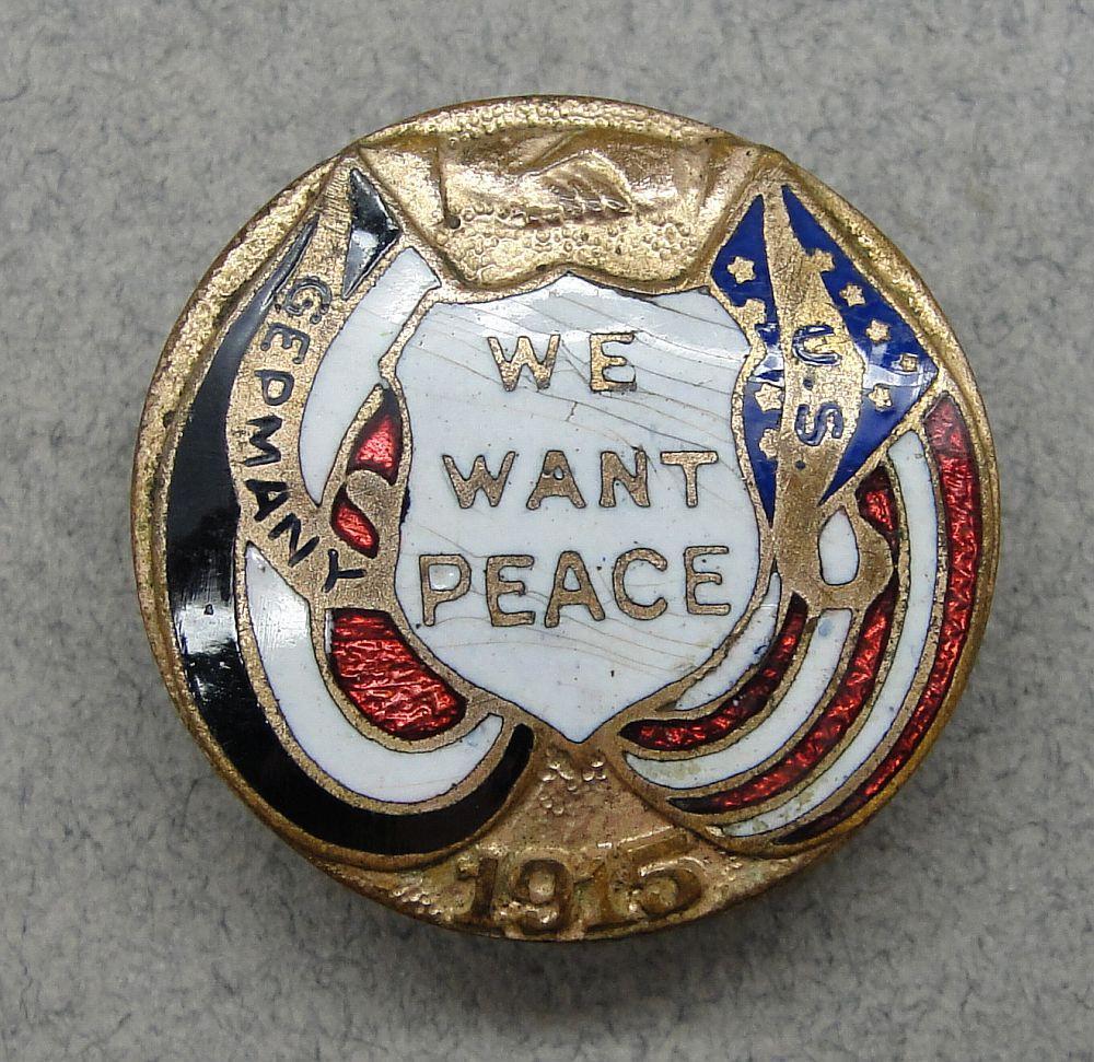 1915 Germany USA We Want Peace Badge